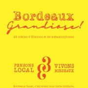 Pensons Local, Pensons Bordeaux - Bx Grandiose